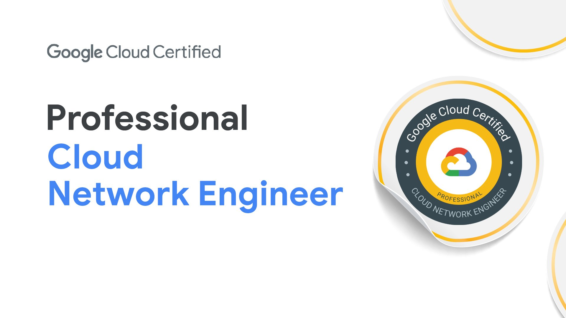 Google Cloud Certified - Professional Cloud Network Engineer