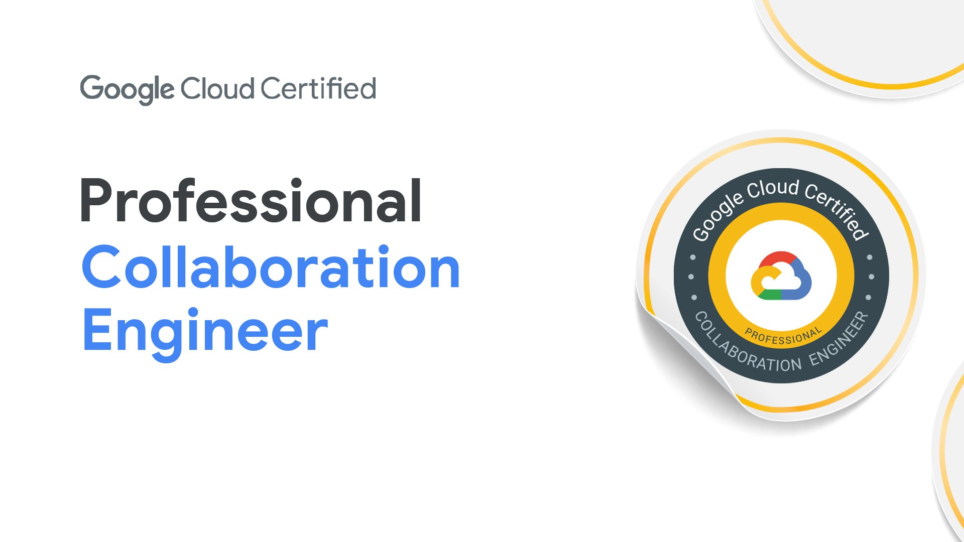 [GCP] Google Cloud Certified - Professional Collaboration Engineer